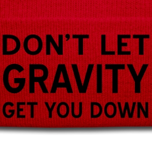 Don't let gravity get you down T-Shirts - Winter Hat