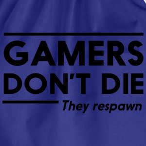 Gamers don't die they respawn T-Shirts - Drawstring Bag