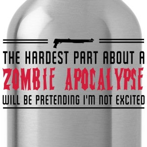 Hardest part about a zombie apocalypse T-Shirts - Water Bottle