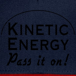 Kinetic Energy. Pass it on T-Shirts - Snapback Cap