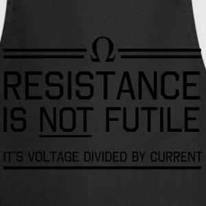 Resistance not futile Voltage divided by current T-Shirts - Cooking Apron