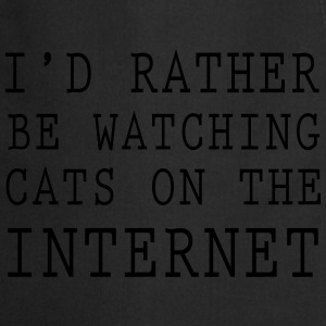 I'd rather be watching cats on the internet T-Shirts - Cooking Apron