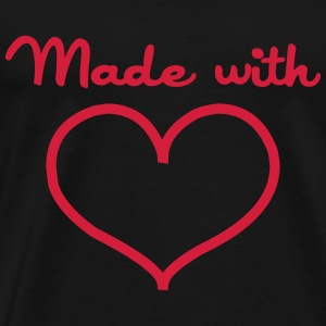 Made with love Shirts - Men's Premium T-Shirt