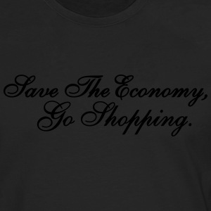 Save The Economy, Go Shopping Pullover & Hoodies - Männer Premium Langarmshirt