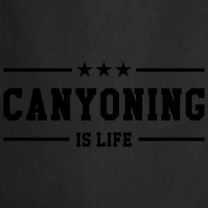 Canyoning is life Tee shirts - Tablier de cuisine