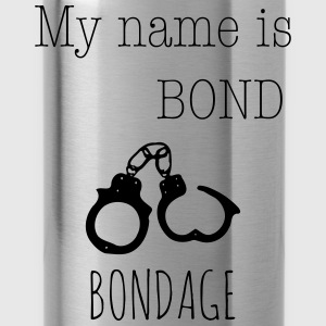 My name is Bond - Bondage 1c Pullover & Hoodies - Trinkflasche