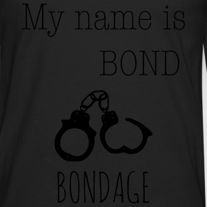 My name is Bond - Bondage 1c Pullover & Hoodies - Männer Premium Langarmshirt