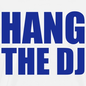 Hang The Dj Sweaters - Mannen Premium T-shirt