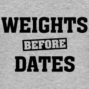 Weights Before Dates Sweat-shirts - Tee shirt près du corps Homme