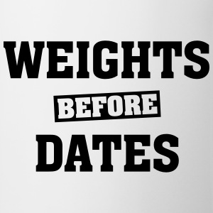 Weights Before Dates Sweat-shirts - Tasse