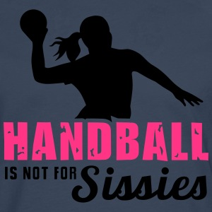 Handball is not for sissies - Ballsport - 2C T-Shirts - Männer Premium Langarmshirt