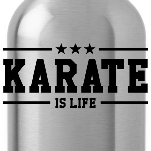Karate is life Magliette - Borraccia