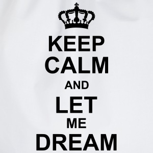 keep_calm_and_let_me_dream_g1 T-shirts - Gymnastikpåse