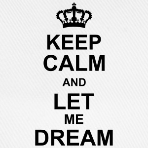 keep_calm_and_let_me_dream_g1 T-shirts - Basebollkeps