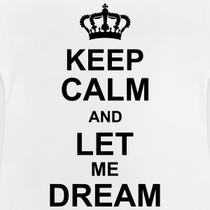 keep_calm_and_let_me_dream_g1 Tee shirts - T-shirt Bébé