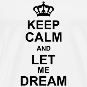 keep_calm_and_let_me_dream_g1 Gensere - Premium T-skjorte for menn