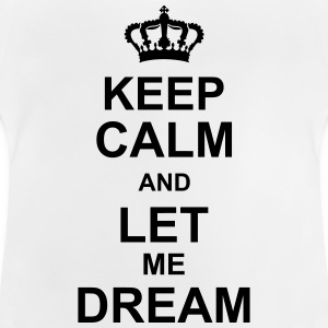 keep_calm_and_let_me_dream_g1 T-shirts - Baby T-shirt