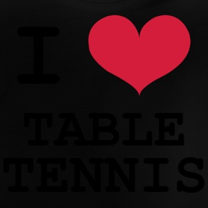 I Love Table Tennis Shirts - Baby T-Shirt