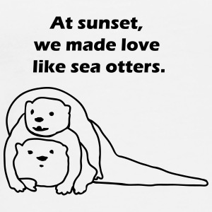 At sunset, we made love like sea otters. Badges - T-shirt Premium Homme