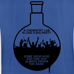 A CHEMISTRY LAB IS LIKE A BIG PARTY Hoodies & Sweatshirts - Men's Breathable T-Shirt
