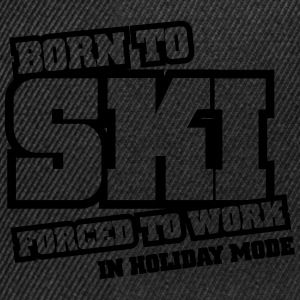 BORN TO SKI FORCED TO WORK IN HOLIDAY MODE Sweat-shirts - Casquette snapback