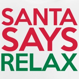 Santa Says Relax Pullover & Hoodies - Baby T-Shirt