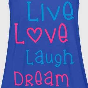 Live Love Laugh Dream T-paidat - Naisten tankkitoppi Bellalta