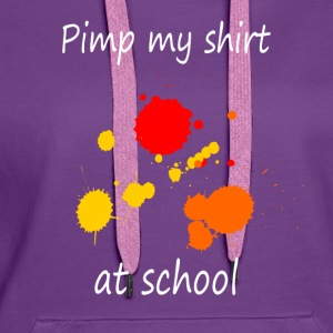 Pimp my shirt at school T-shirts - Premiumluvtröja dam
