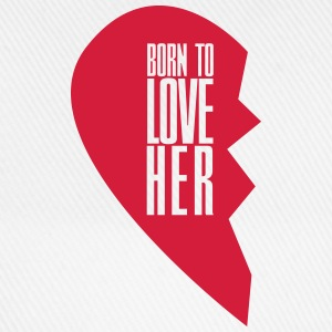 Born to love her - left heart side Pullover & Hoodies - Baseballkappe