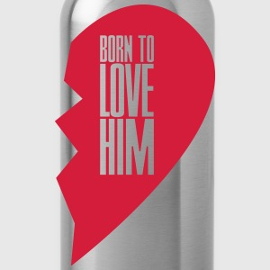 Born to love him - right heart side Pullover & Hoodies - Trinkflasche