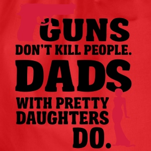 Guns don't kill people. Dads with daughters do! T-shirts - Gymnastikpåse