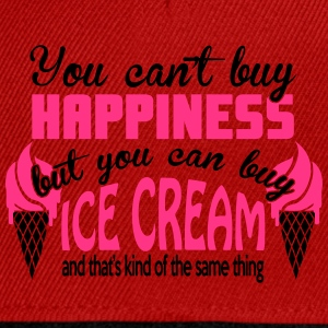 You can't buy happiness, but you can buy ice cream T-Shirts - Snapback Cap