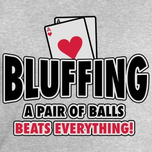 Bluffing - a pair of balls beats everything T-shirts - Mannen sweatshirt van Stanley & Stella
