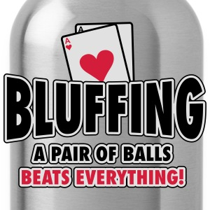 Bluffing - a pair of balls beats everything Koszulki - Bidon