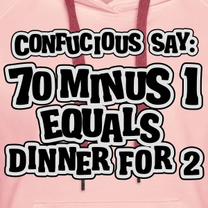 70 minus 1 equals dinner for 2: 69 T-Shirts - Frauen Premium Hoodie