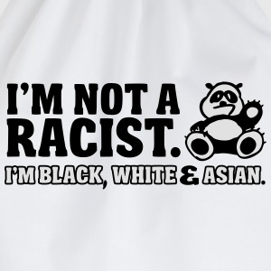 I'm not a racist  - I'm black, white & Asian T-shirts - Gymtas