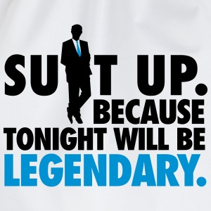 Suit up. Because tonight will be LEGENDARY! T-Shirts - Drawstring Bag