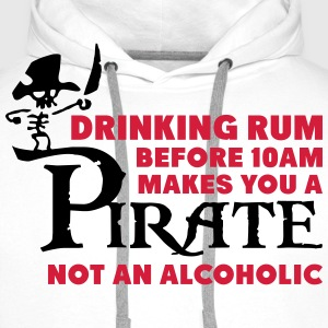 Drinking rum before 10am like a pirate T-Shirts - Men's Premium Hoodie
