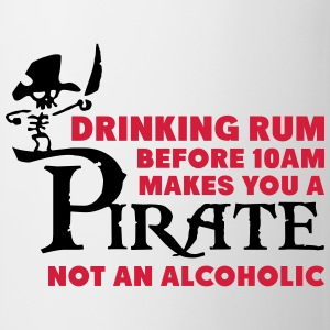 Drinking rum before 10am like a pirate Tee shirts - Tasse