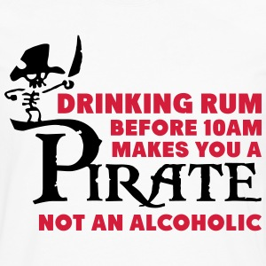 Drinking rum before 10am like a pirate Magliette - Maglietta Premium a manica lunga da uomo