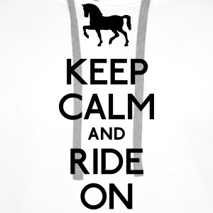 Keep Calm and Ride on Pferd T-Shirts - Männer Premium Hoodie