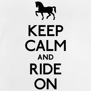 keep calm and ride on holde ro og ri på Skjorter - Baby-T-skjorte