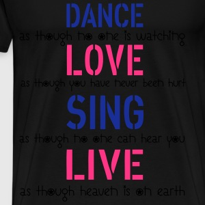 Dance Love Sing Live Hoodies & Sweatshirts - Men's Premium T-Shirt