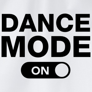 Dance Mode (On) T-Shirts - Turnbeutel
