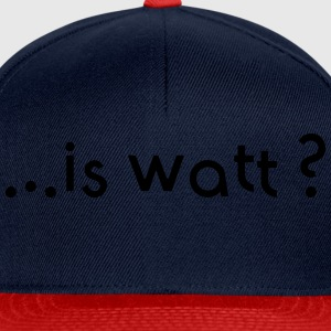 is watt T-Shirts - Snapback Cap