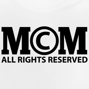 Copyright by Mom all rights reserved Shirts - Baby T-shirt