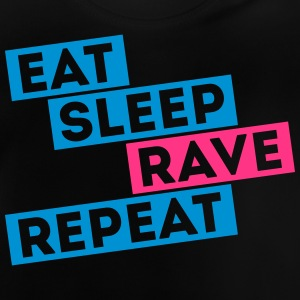 i love eat sleep rave dance musique repeat  Tee shirts - T-shirt Bébé