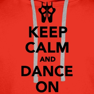 Keep calm and dance on T-Shirts - Männer Premium Hoodie