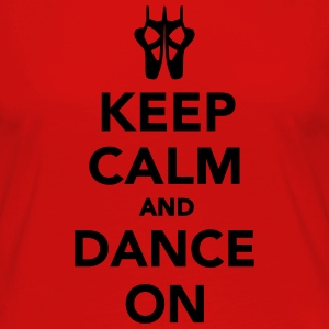 Keep calm and dance on T-Shirts - Frauen Premium Langarmshirt