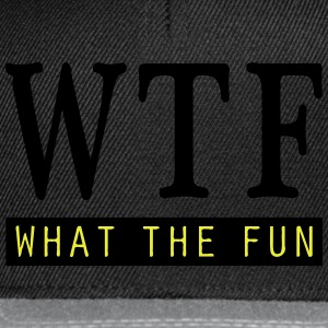 What the Fun T-Shirts - Snapback Cap